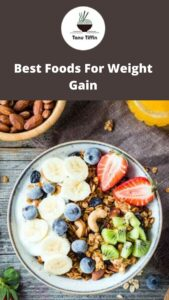 Best Foods For Weight Gain