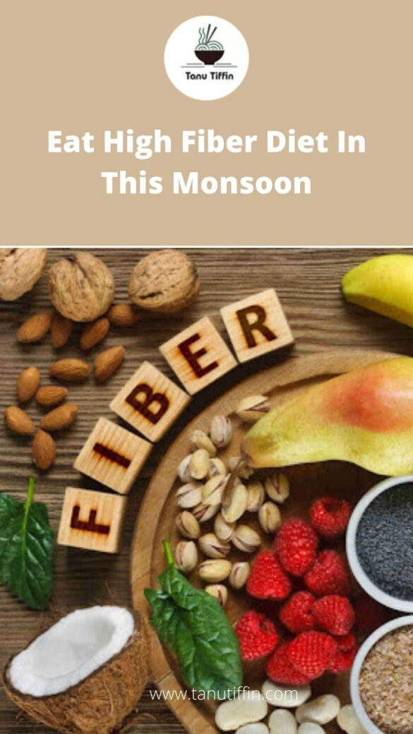 Eat High Fiber Diet In This Monsoon
