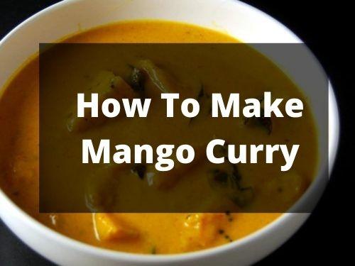 How To Make Mango Curry