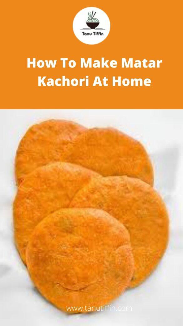 How To Make Matar Kachori At Home