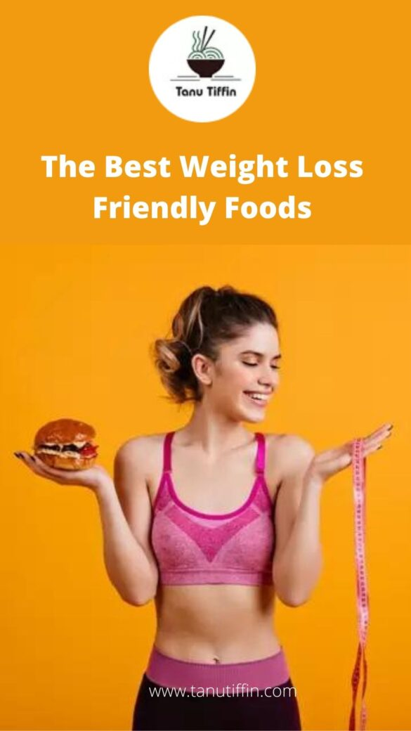 The Best Weight Loss Friendly Foods