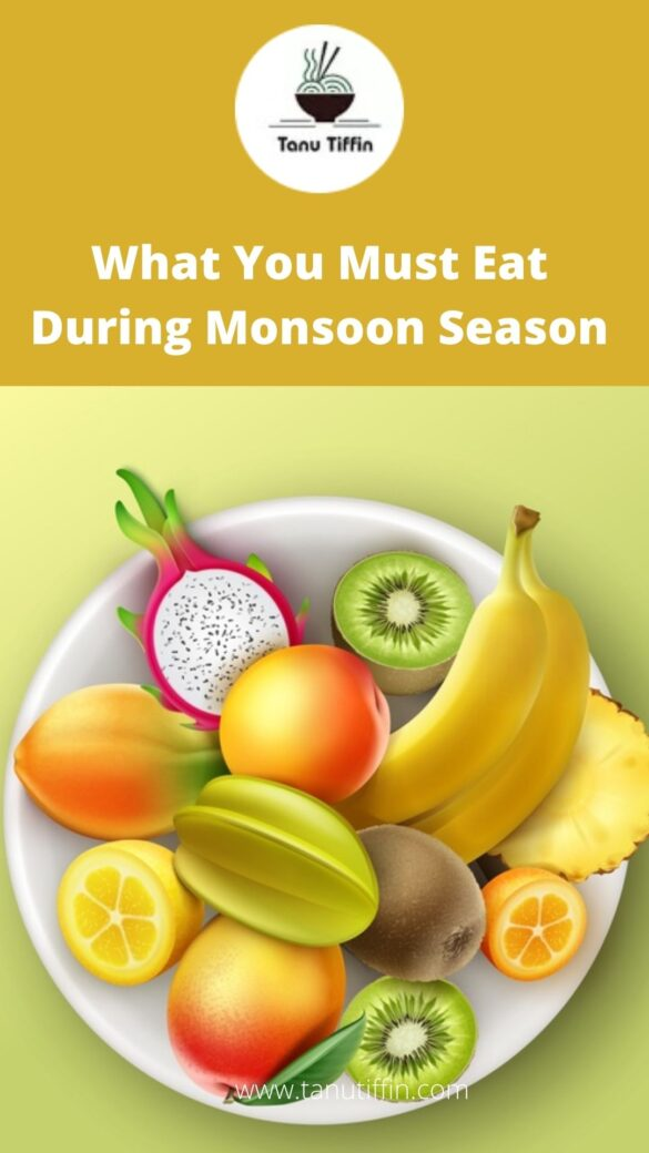 What You Must Eat During Monsoon Season