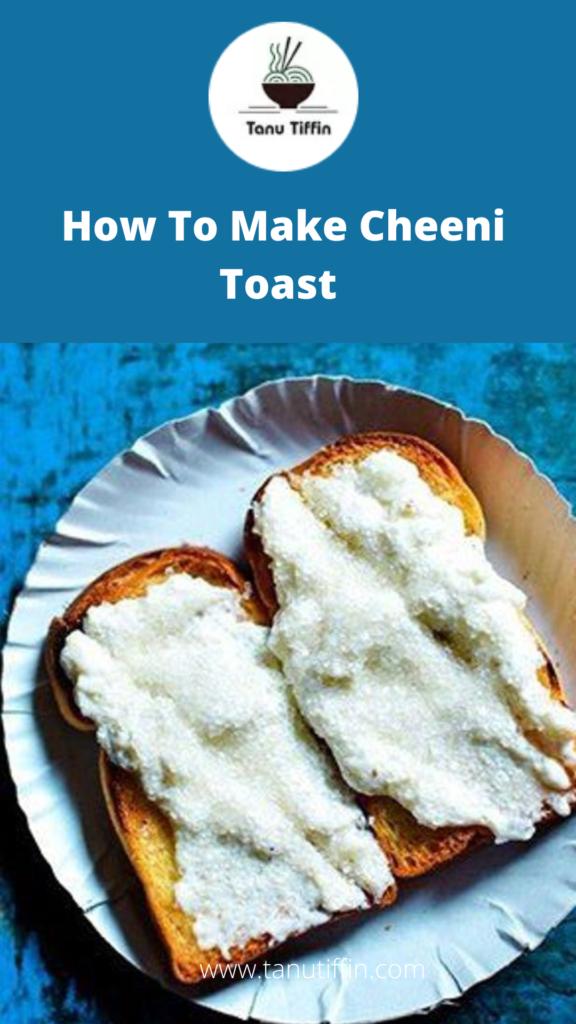 How To Make Cheeni Toast