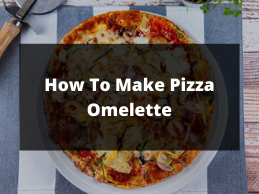 How To Make Pizza Omelette