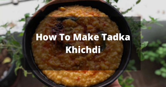 How To Make Tadka Khichdi